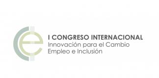 I Congreso Internacional. Innovación social para el Cambio. Empleo e Inclusión