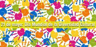 21 de mayo. Día Mundial de la Diversidad Cultural para el Diálogo y el Desarrollo